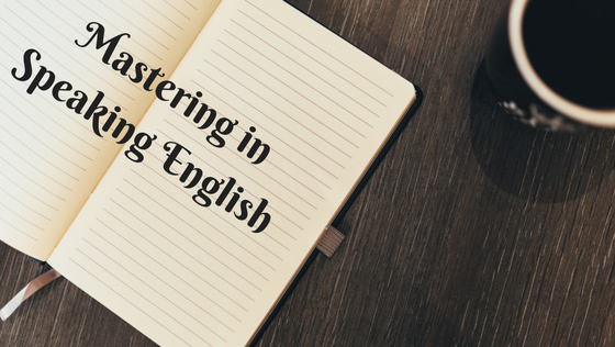 Mastering in Speaking English