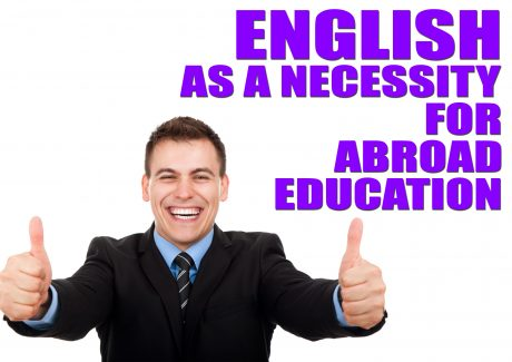 English as a Necessity For Abroad Education
