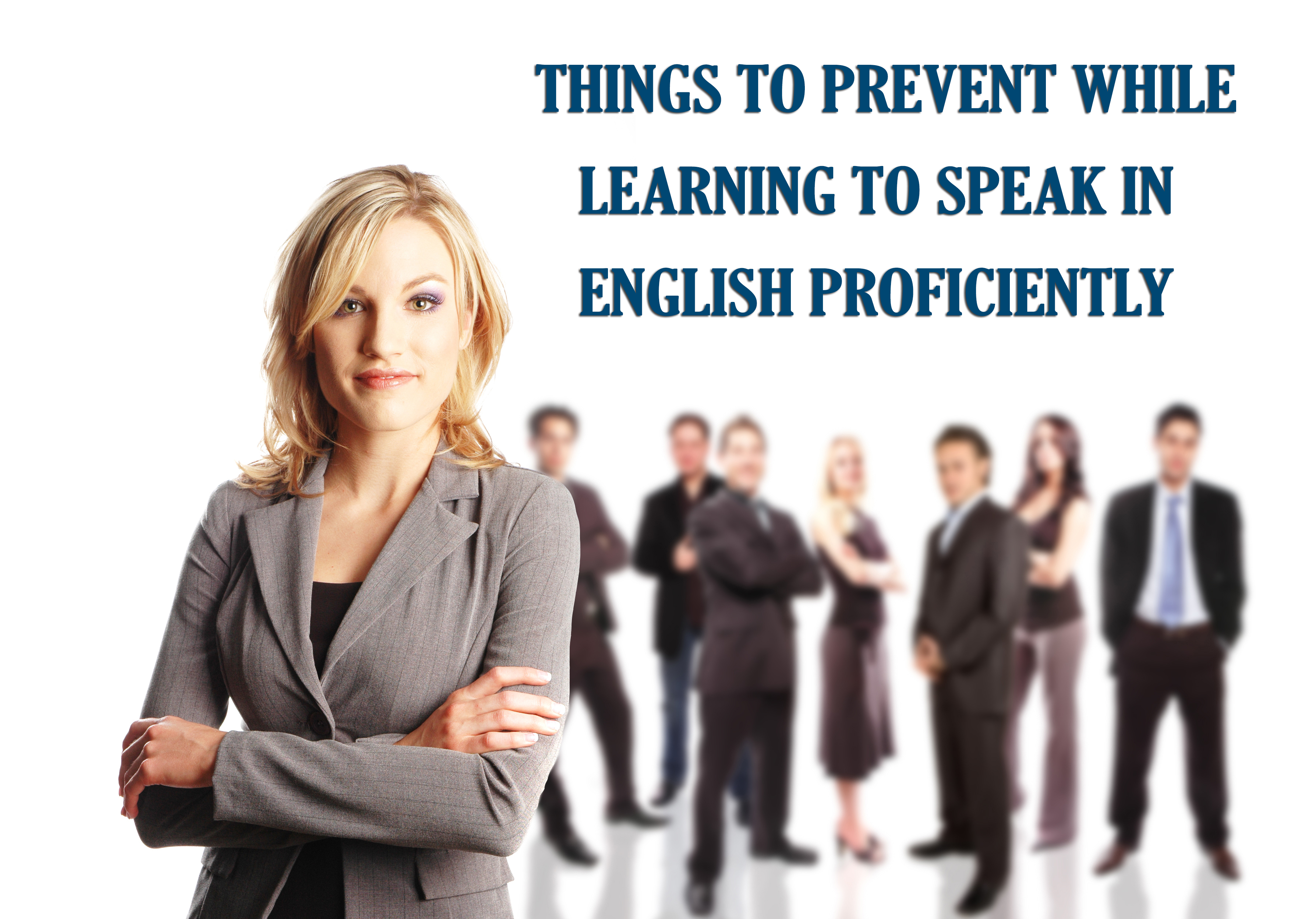 Things to Prevent While Learning to Speak English Proficiently