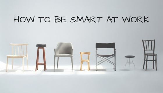 HOW TO BE SMART AT WORK