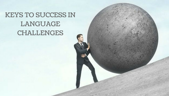 KEYS TO SUCCESS IN LANGUAGE CHALLENGES