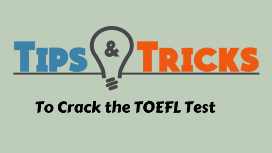 TIPS to Crack your TOEFL Test