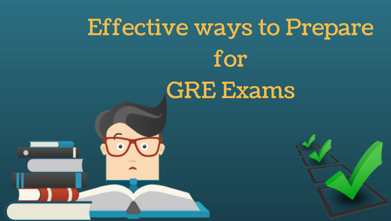 Effective ways to Prepare for GRE Exams