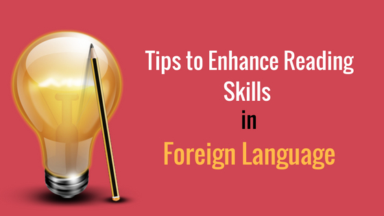 Simple Tips for Better Reading Skills in a Foreign Language