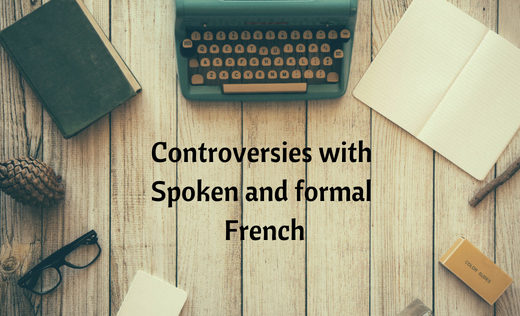 Controversies with Spoken French and formal French