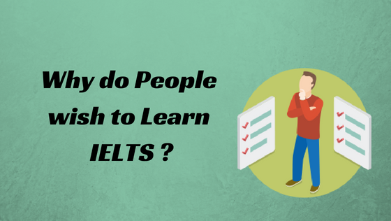 Why do People wish to Learn IELTS _