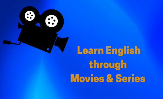 Learn English through Movies & Series