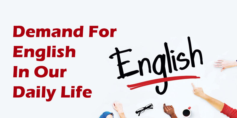 Demand For English In Our Daily Life