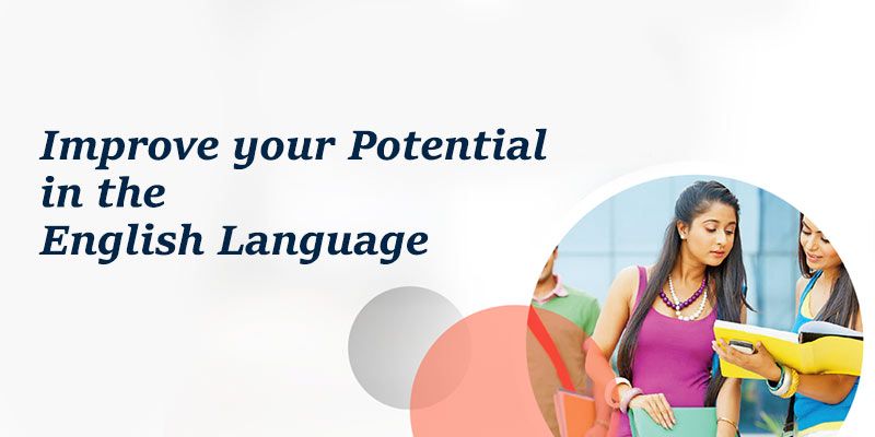 Improve your Potential in the English Language